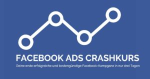 Facebook Ads Crashkurs