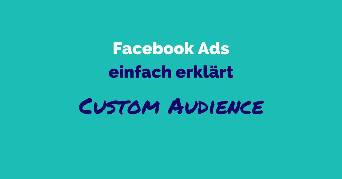 Facebook Ads einfach erklärt: Custom Audience