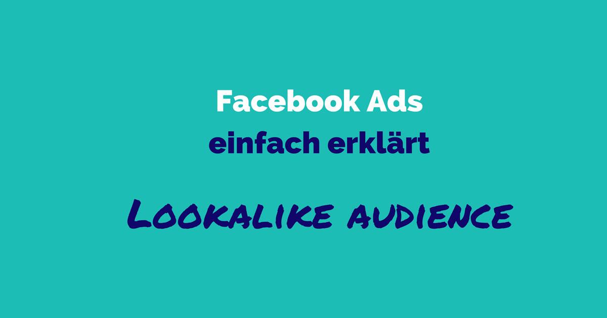Facebook Ads einfach erklärt: Lookalike Audience