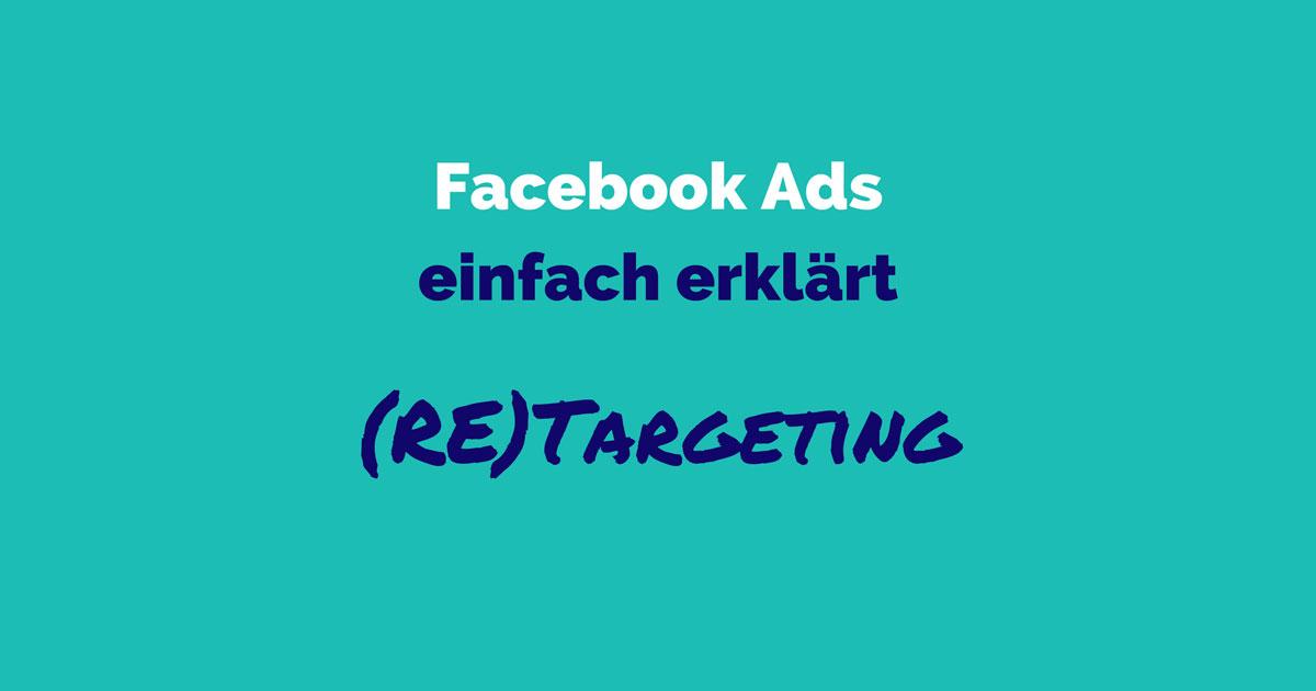 Facebook Ads einfach erklärt: Was bedeutet (Re)Targeting